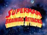 On Superman: Brainiac Attacks