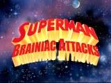 On Superman: BrainiacAttacks
